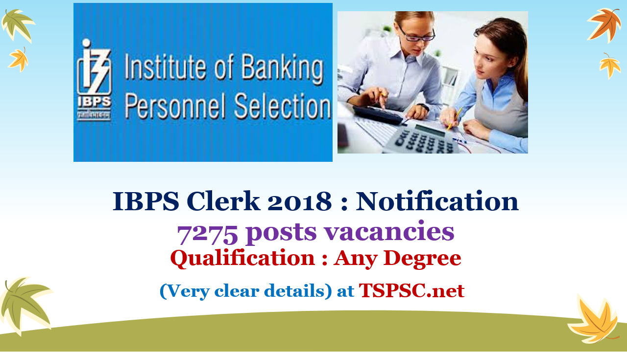 IBPS Clerk 2018 : Notification @ ibps.in 7275 vacancies