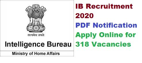 IB Recruitment 2020 PDF Notification Apply Online for 318 Vacancies